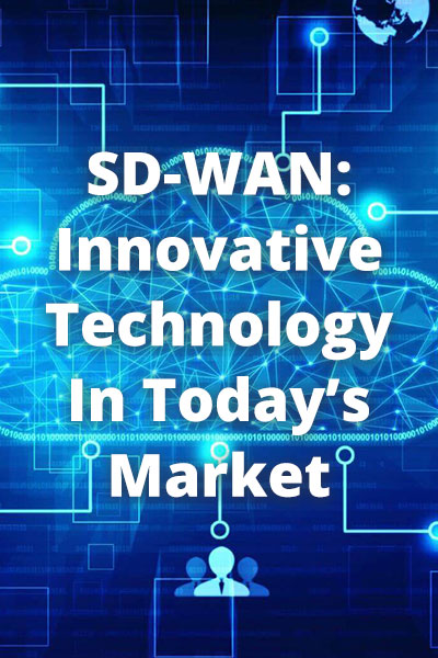 text over blue background - SD-Wan: Innovative Technology in Today's Market