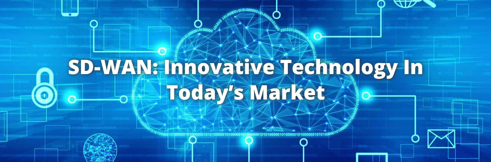 text on blue background - SD-WAN: Innovative Technology in Today's Market